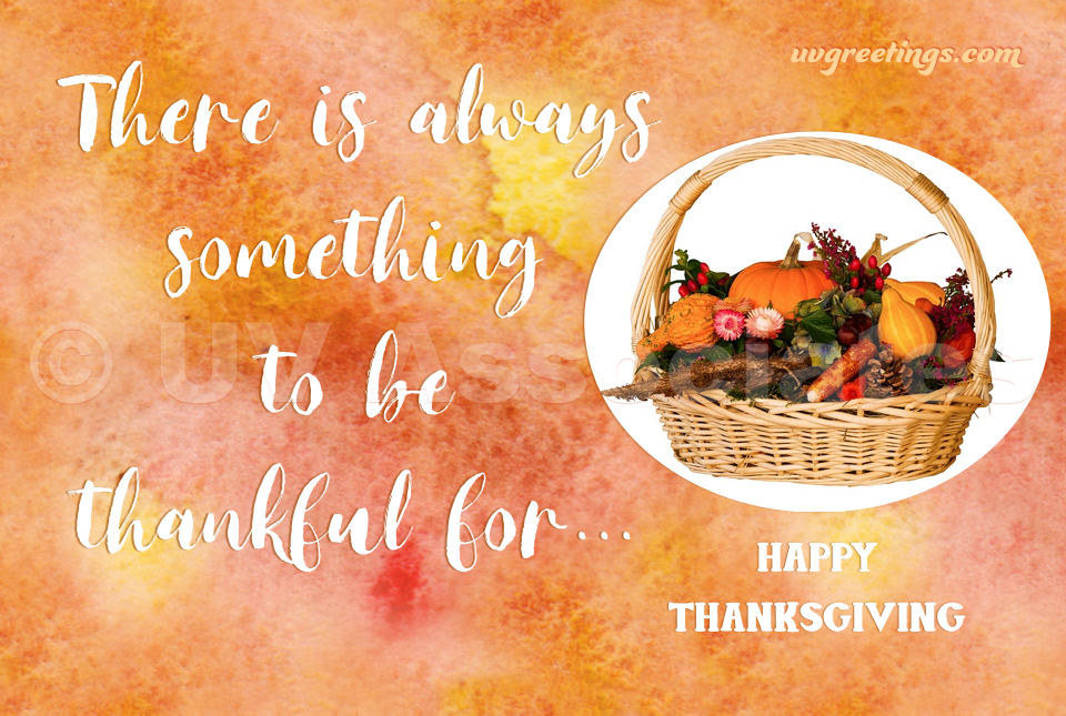 There is always something to be thankful for - Thanksgiving eCard